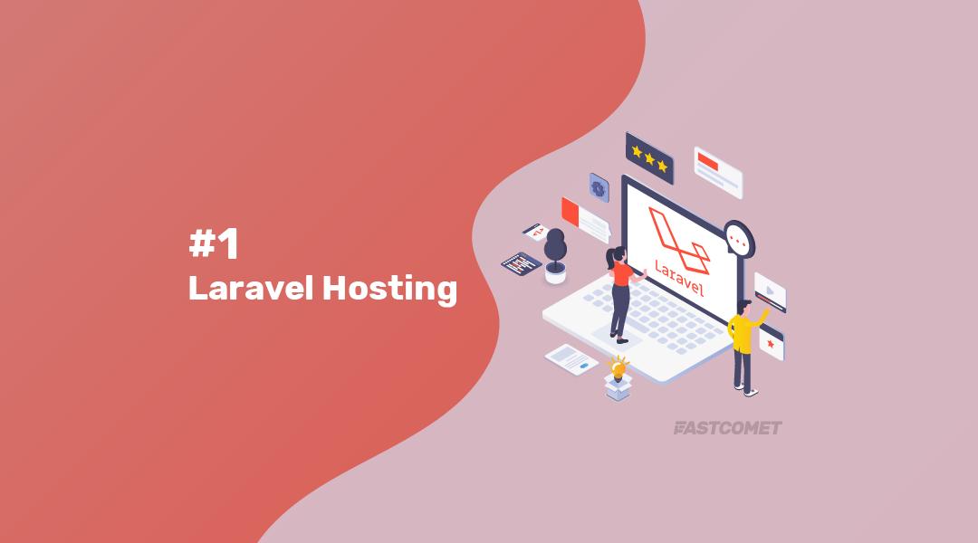 #1 Managed Laravel Hosting » Best Speed & Security - FastComet
