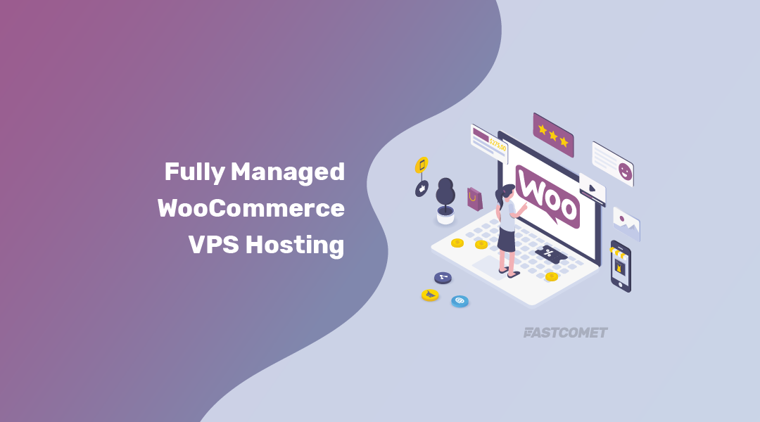 #1 Managed WooCommerce VPS Hosting » Best Speed & Security - FastComet